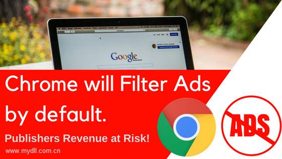 Chrome将内置广告过滤